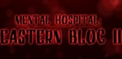 Mental Hospital 2: Eastern Bloc