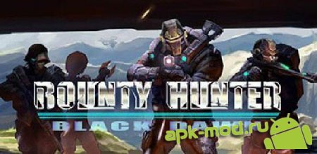 Bounty Hunter: Black Dawn 1.25 + Mod